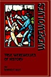 True Werewolves of History, Donald F. Glut, 0918736706