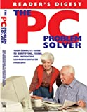 The PC Problem Solver, Reader's Digest Editors, 0762103213