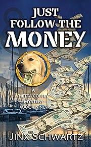 Just Follow The Money (Hetta Coffey Series Book 9)