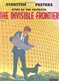 Cities of the Fantastic: The Invisible Frontier Vol. 1