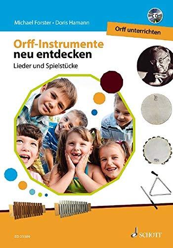 Orff Instrumente Neu Entdecken   Orff Unterrichten  Lieder Und Spielstücke. Ausgabe Mit CD.  Orff Schulwerk