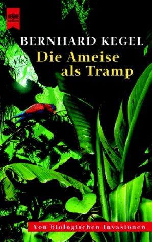 Die Ameise als Tramp. Von biologischen Invasionen.
