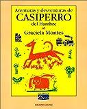 Aventuras y Desventuras de Casiperro del Hambre, Graciela Montes, 9505812752