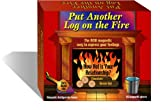 Put Another Log on the Fire - Great Gift - Valentine's Day
