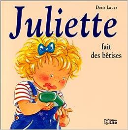 Amazon Fr Juliette Fait Des Betises Doris Lauer Livres
