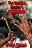 The Zombie Hunter's Apprentice, Paige Turner, 1493669702