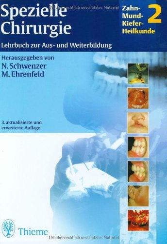 Spezielle Chirurgie, Bd 2: Zahn-Mund-Kiefer-Heilkunde. Lehrbuch zur Aus- und Weiterbildung