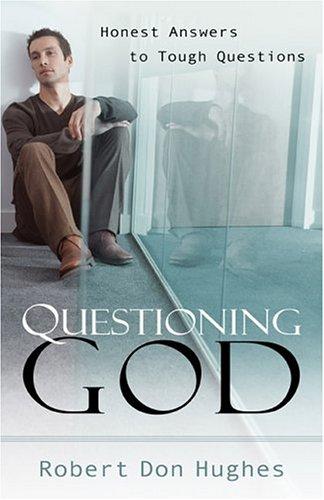 questioning-god-honest-answers-to-tough-questions