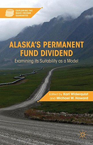 Alaska's Permanent Fund Dividend: Examining its Suitability as a Model (Exploring the Basic Income Guarantee)