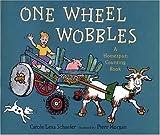 One Wheel Wobbles, Carole Lexa Schaefer, 0763604720