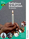 Religious Education for Jamaica - Worship, Michael Keene and Catherine House, 1408507587