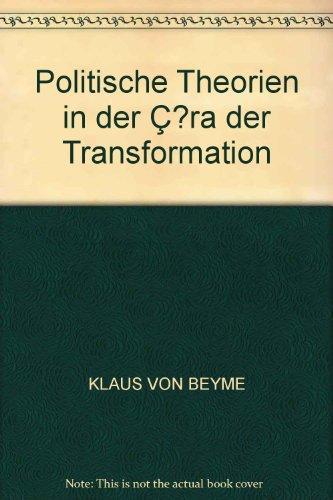 Politische Theorien in der Ç?ra der Transformation