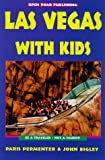 Las Vegas with Kids, John Bigley and Paris Permenter, 1892975378