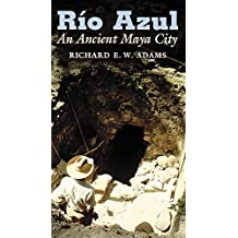 Rio Azul: An Ancient Maya City