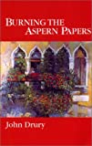 Burning the Aspern Papers, Drury, John, 1881163423