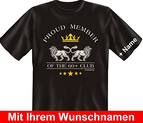 T-Shirt mit Namen - Proud Member of the 60 Plus Club - Lustiges Geschenk mit Wunschnamen zum 60. Geburtstag