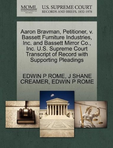 Aaron Bravman, Petitioner, v. Bassett Furniture Industries, Inc. and Bassett Mirror Co., Inc. U.S. Supreme Court Transcript of Record with Supporting Pleadings