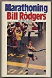 Marathoning, Bill Rodgers, 0671250876