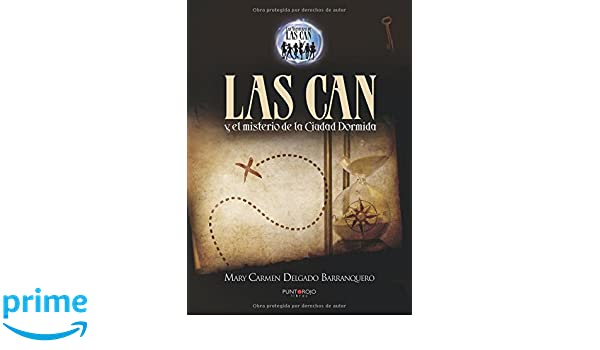 Amazon.com: Las Can y el misterio de la ciudad dormida (Spanish Edition) (9788416274611): Mary Carmen Delgado: Books