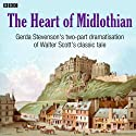The Heart of Midlothian (Dramatised) Radio/TV Program by Walter Scott Narrated by Gerda Stevenson