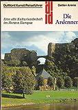 img - for Die Ardennen. Kunst - Reisef hrer. Eine alte Kulturlandschaft im Herzen Europas book / textbook / text book