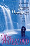 The Waterlord, Dawn Thompson, 0505526735