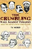 The Crumbling Wall Against Tyranny, T. V. Weber, 155306769X