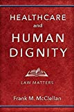 Healthcare and Human Dignity: Law Matters
