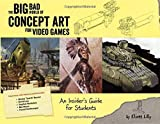 img - for Big Bad World of Concept Art for Video Games: An Insider's Guide for Students book / textbook / text book