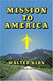 Mission to America, Walter Kirn, 038550764X