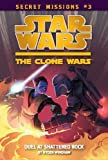 Duel at Shattered Rock #3 (Star Wars: The Clone Wars Secret Missions (Quality))