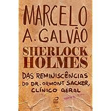 Sherlock Holmes - Das reminiscências do Dr. Ormond Sacker, clínico geral