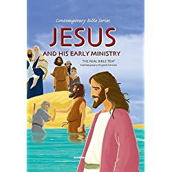Jesus and His Early Ministry Bible Story Book for Children-Zechariah-Mary-Elisabeth-Joseph-Dream-Jesus is Born-Shepherds-King Herod-The Three Wise ... CEV Bible Text Hardcover (Contemporary Bible)