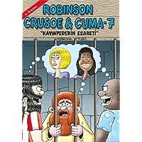 "Robinson Crusoe & Cuma - 7: ""Kayınpederin Esareti"""