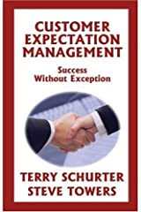 Customer Expectation Management: Success Without Exception Paperback