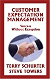 Customer Expectation Management, Terry Schurter and Steve Towers, 092965207X