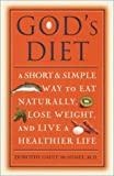 img - for God's Diet: A Short & Simple Way to Eat Naturally, Lose Weight, and Live a Healthier Life book / textbook / text book