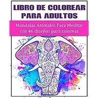 Libro De Colorear Para Adultos : Mandalas Animales