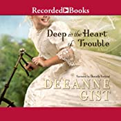 Deep in the Heart of Trouble | Deeanne Gist