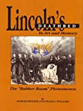 Lincoln's Deathbed in Art and Memory, Harold Holzer and Frank J. Williams, 1577470281