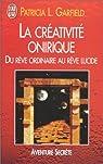 La Créativité onirique. Du rêve ordinaire au rêve lucide par Garfield