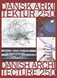 img - for Danish Architecture 250 years book / textbook / text book