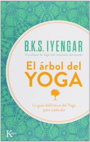 El arbol del yoga (Spanish Edition) [B. K. S. Iyengar] (Tapa Blanda)