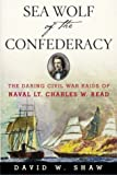 Sea Wolf of the Confederacy, David W. Shaw, 074323555X