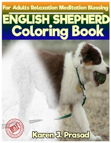 ENGLISH SHEPHERD Coloring book for Adults Relaxation Meditation Blessing: Sketches Coloring Book Grayscale pictures