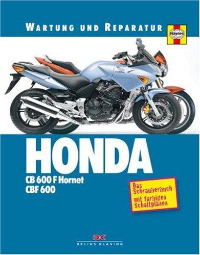Honda CB 600 F Hornet/CBF 600: Wartung und Reparatur