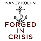 Forged in Crisis: The Power of Courageous Leadership in Turbulent Times Hörbuch von Nancy Koehn Gesprochen von: Nancy Koehn