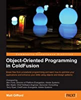 Object-Oriented Programming in ColdFusion Front Cover