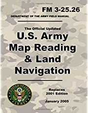U.S. Army Map Reading and Land Navigation: Official Updated 2011 FM 3-25.26 - (Not Obsolete 2001 Edition) - 8.5 x 11 inch Size - 287 Pages - (Prepper Survival Army)