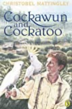 Front cover for the book Cockawun and Cockatoo by Christobel Mattingley